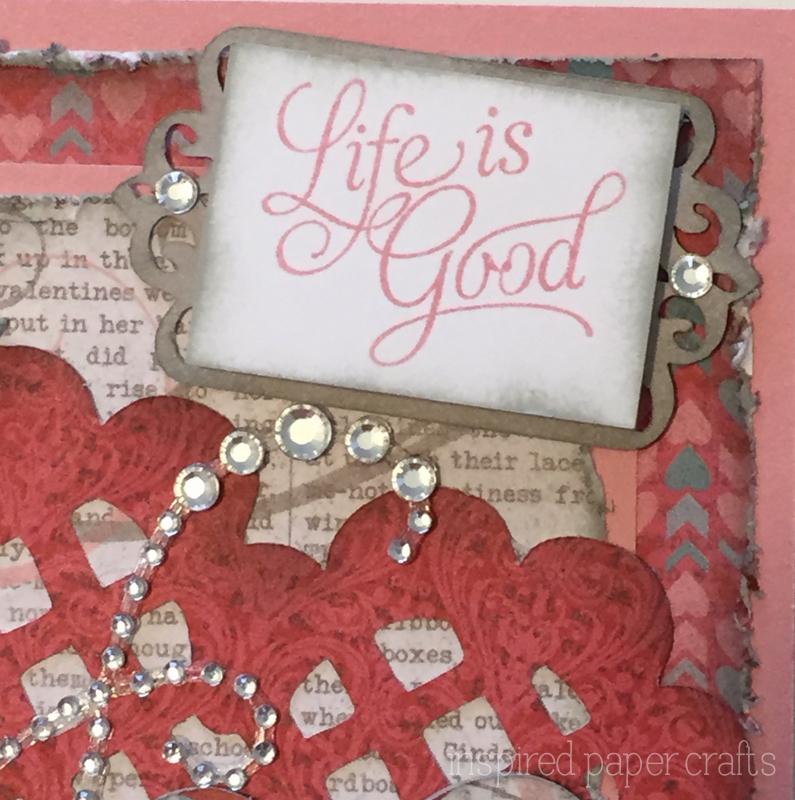 Life Is Good Birthdayvalentines Day Card Inspired Paper Crafts