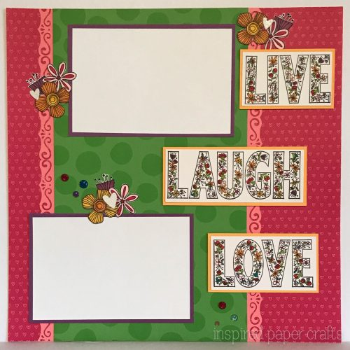 #CTMHAdventure - Live Laugh Love Scrapbook Layout - Inspired Paper Crafts - Watermarked